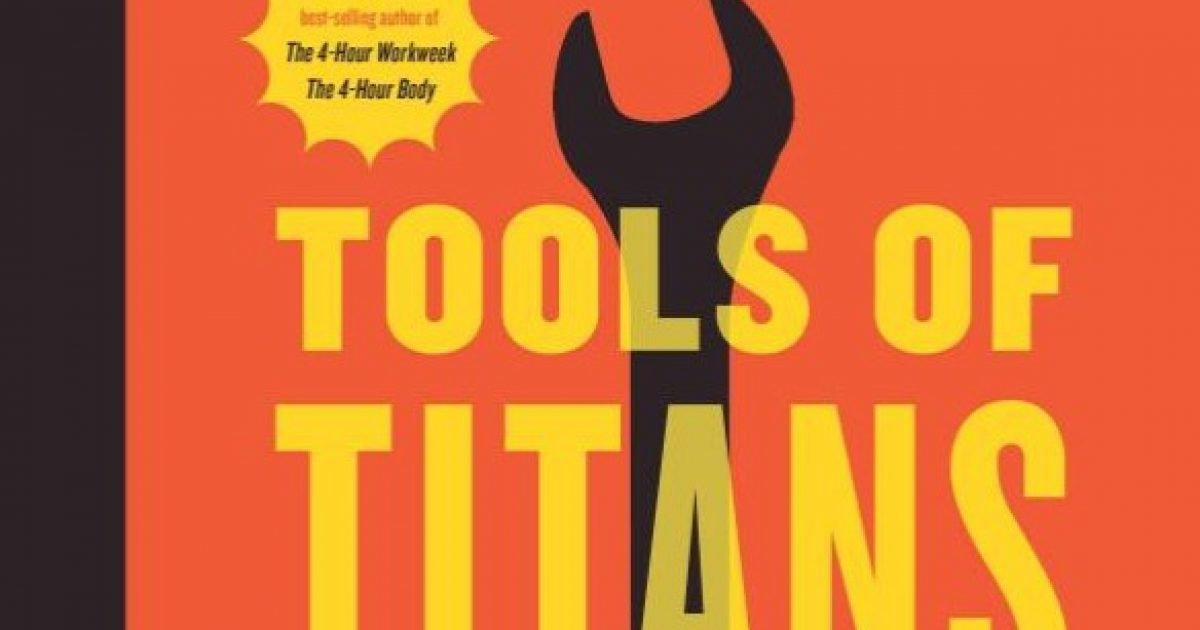 The Best Quotes From 'Tools of Titans: The Tactics, Routines, and Habits of Billionaires, Icons, and World-Class Performers'